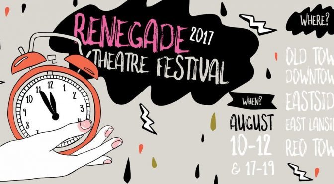 2017 Renegade Theatre Festival Shows at MICA Gallery August 17-19th